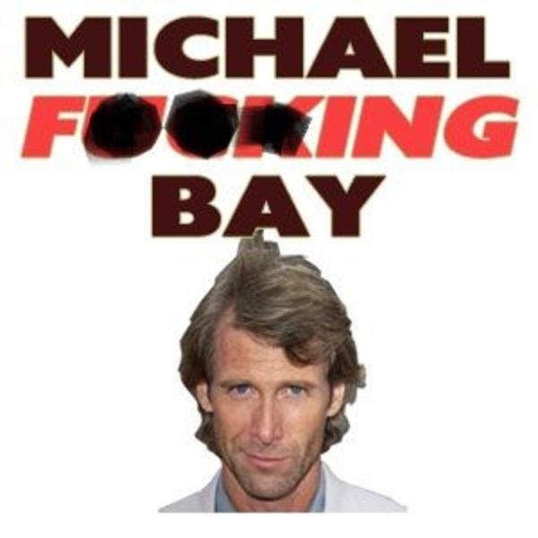 Michael Bay Know Your Meme