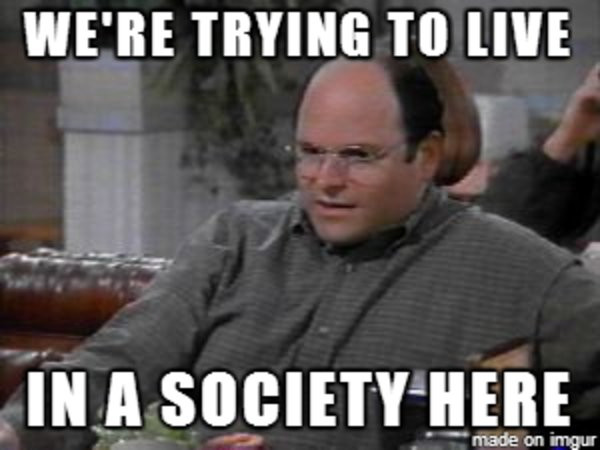 Image result for george costanza living in a society