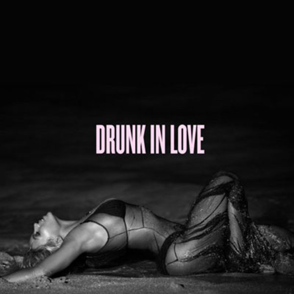 Drunk In Love Know Your Meme