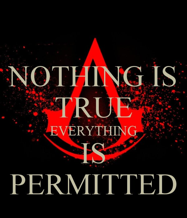 Nothing Is True Everything Is Permitted Know Your Meme