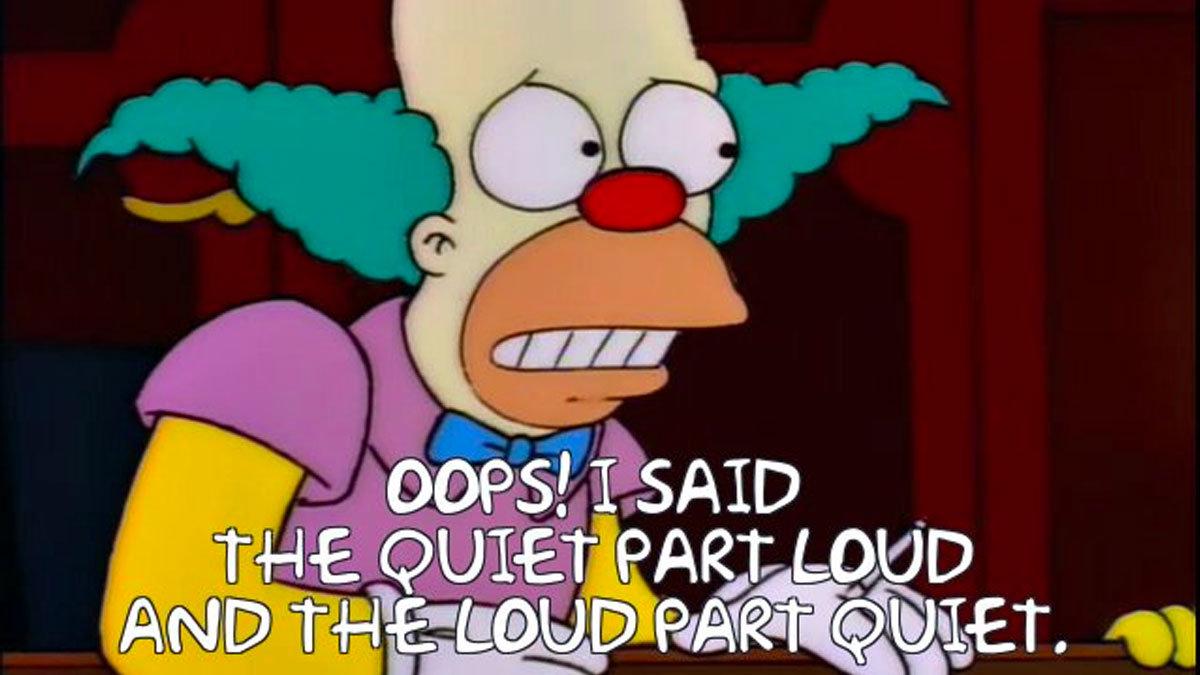 The Quiet Part Loud