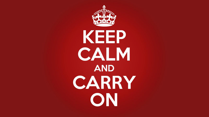 Keep Calm And Carry On Know Your Meme