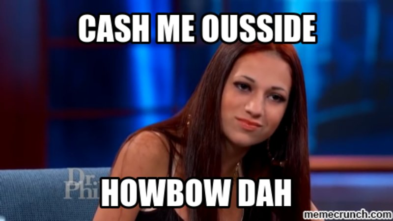 image cash me ousside howbow dah know your meme