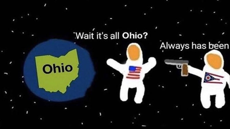 Wait, It's All Ohio? Always Has Been | Know Your Meme