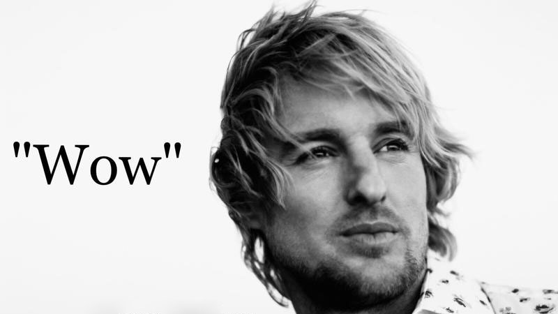 "Owen Wilson's ""Wow""   Know Your Meme"