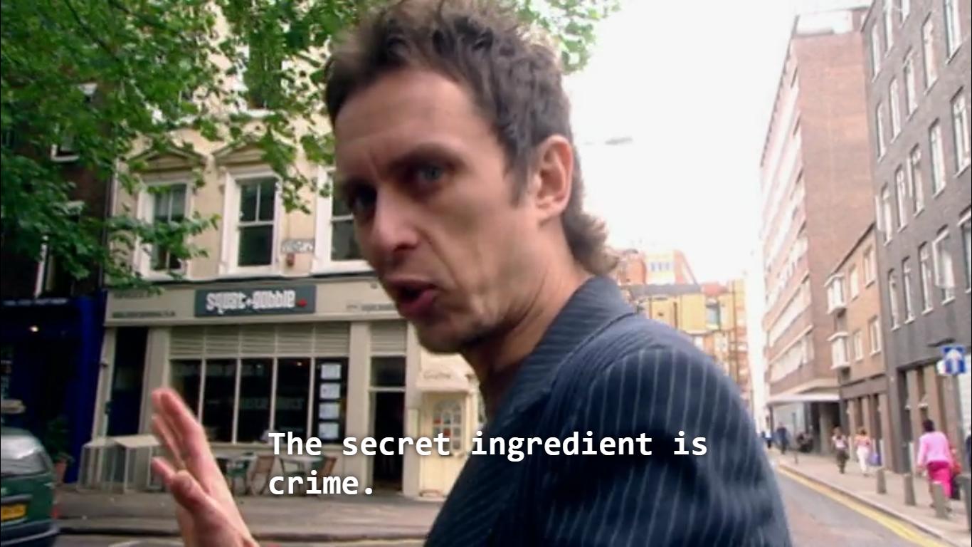 Image result for the secret ingredient is crime