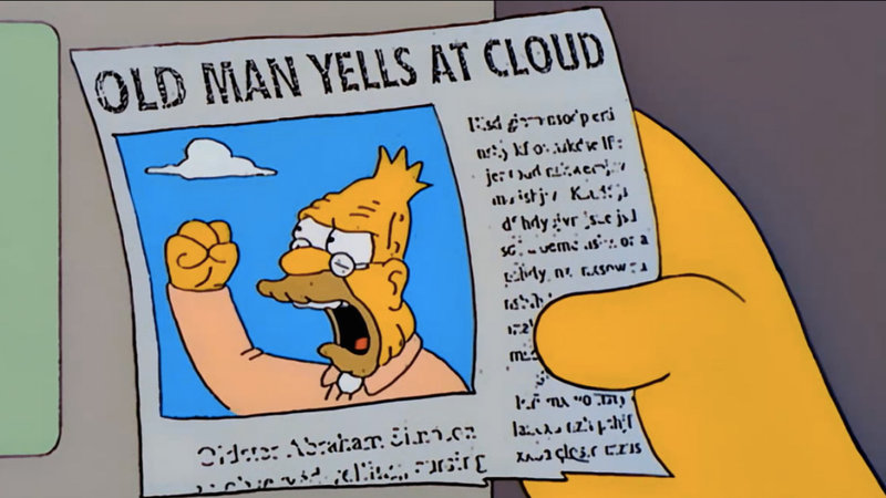 Image result for Old man yells at clouds
