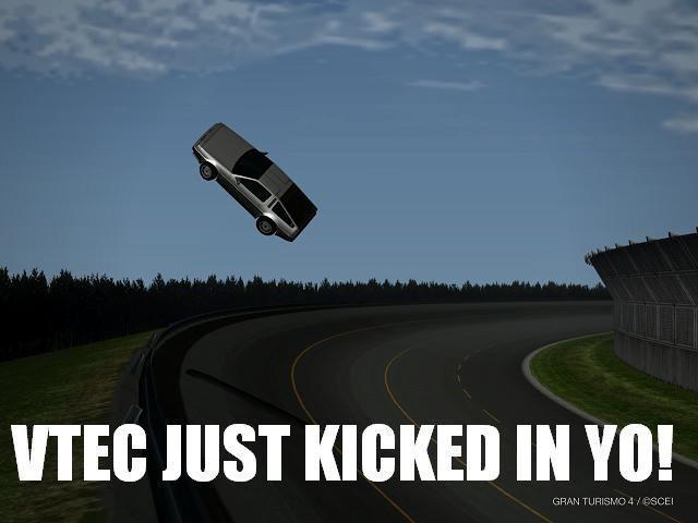 Vtec kicked in yo
