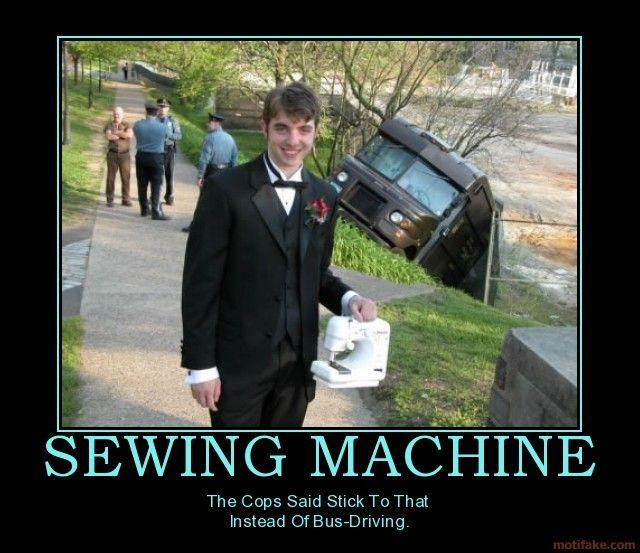 sewing machine demotivational poster 1231911100 image 52796] the guy holding a sewing machine, in front of a ups