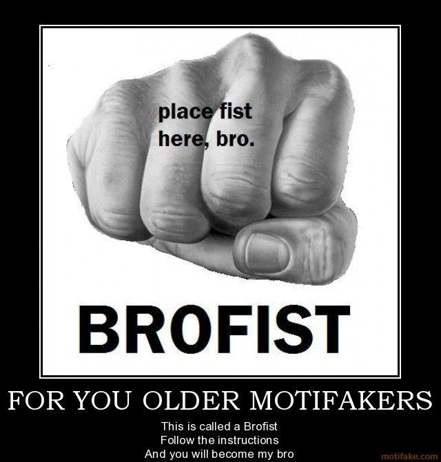 Place fist here bro