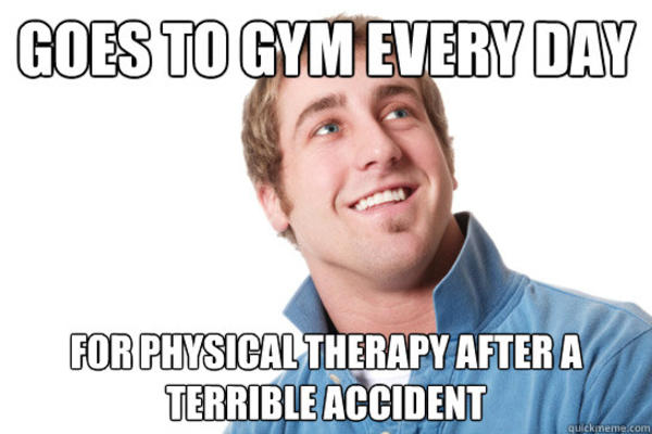 Goes To Gym Every Day For Physical Therapy After A Terrible