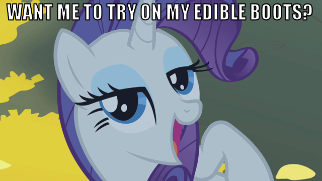 Edible boots | My Little Pony: Friendship is Magic | Know Your Meme