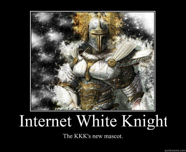 Image 452276 White Knight Know Your Meme