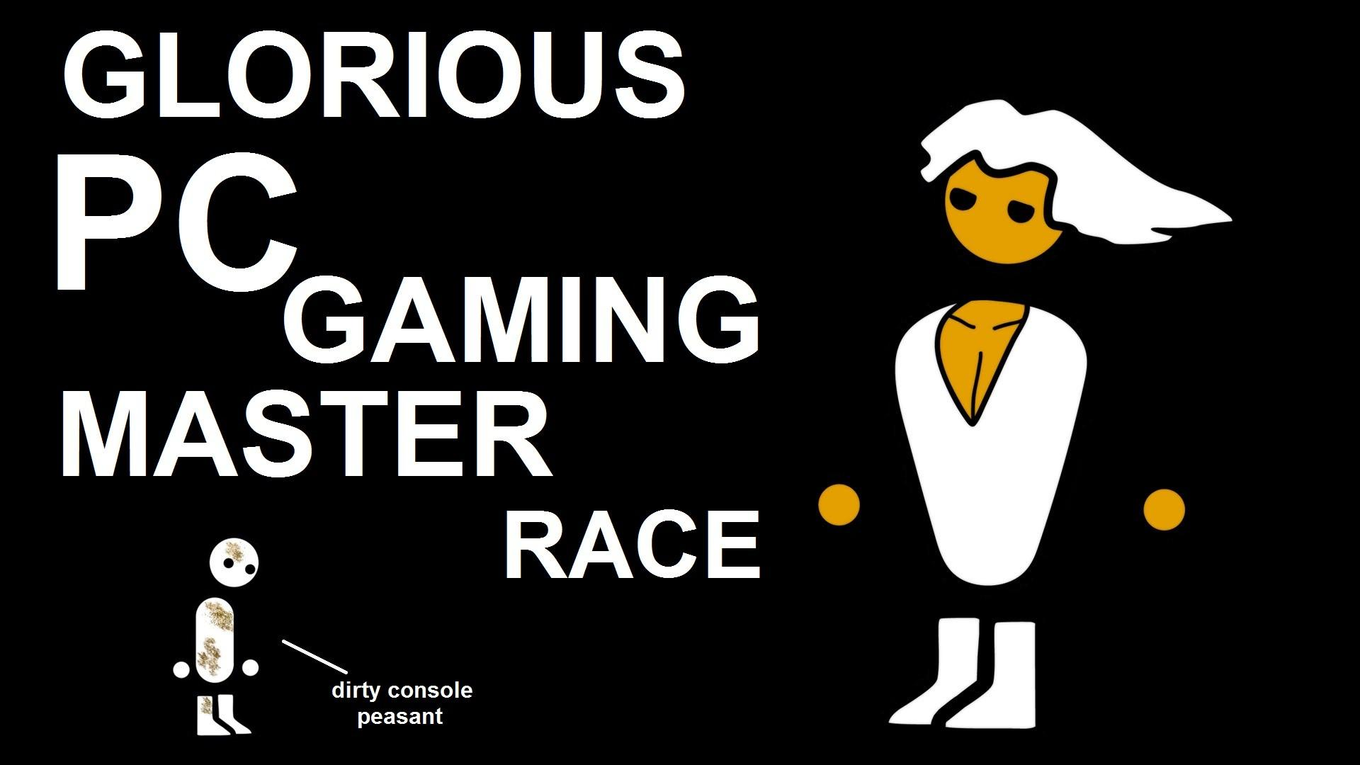 Image 508620 The Glorious Pc Gaming Master Race Know Your Meme