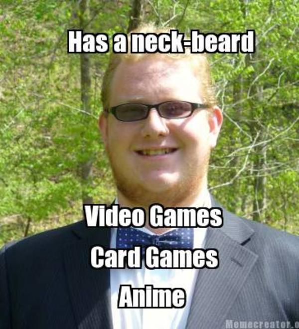 Vidya Cards And Animu Neckbeard Know Your Meme
