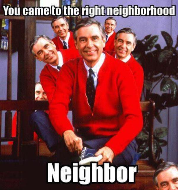 You Came To The Right Neighborhood Neighbor You Came To The Wrong Neighborhood Know Your Meme