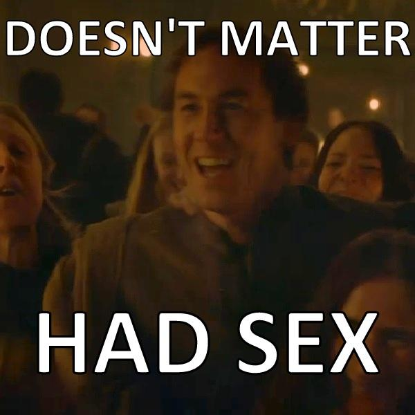 Red Wedding Reaction.Doesn T Matter Had Sex Game Of Thrones Know Your Meme