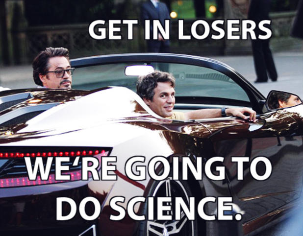 Get In Losers Were Going To Do Science Get In Loser Were Going
