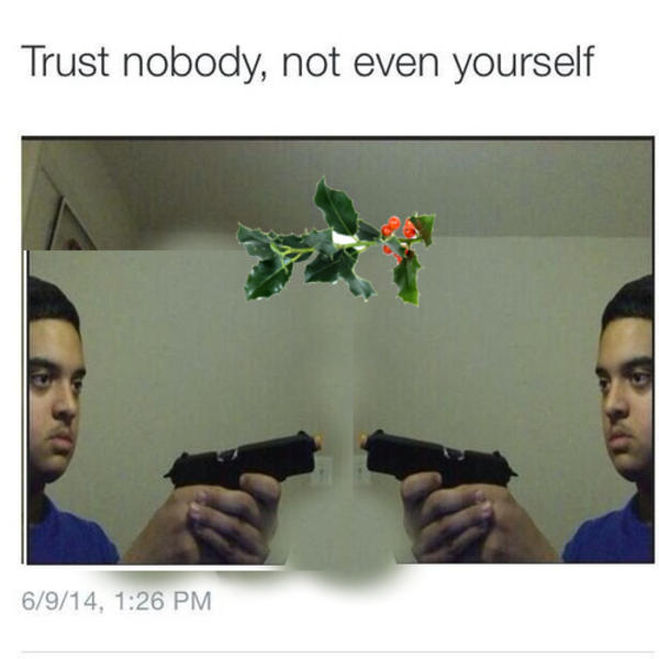 Image 893197 Trust Nobody Not Even Yourself Know Your Meme Trust nobody not even yourself. trust nobody not even yourself