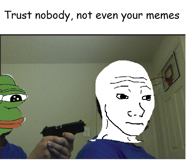 Trust Nobody Not Even Yourself Meme Template : Worldwide shippingavailable as standard or express deliverylearn more.