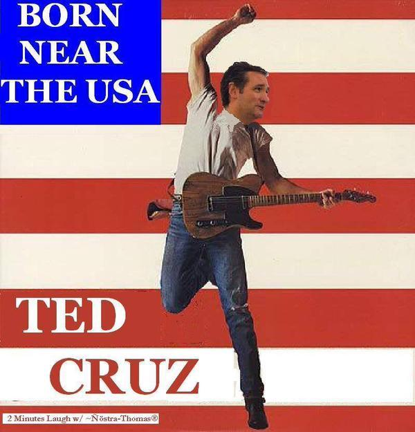 Ted Cruz - Born Near The USA | Ted Cruz | Know Your Meme