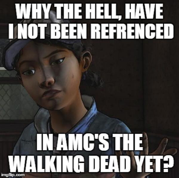 Clementine Is Still Waiting The Walking Dead Know Your Meme