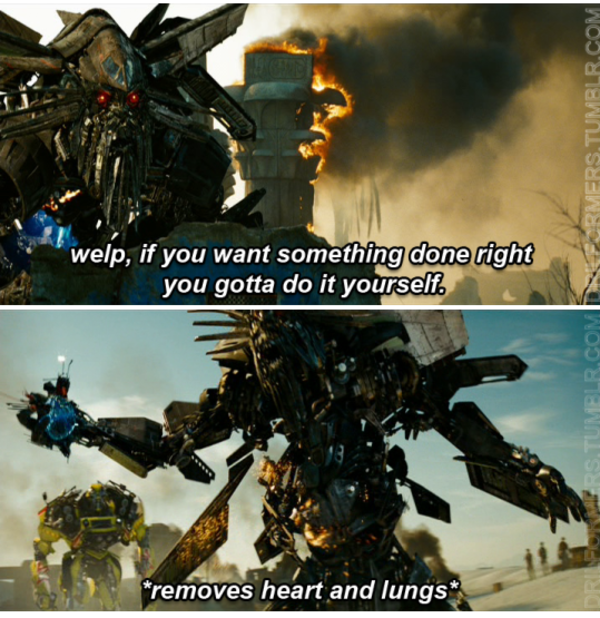Welp if you want something done right you gotta do it yourself welp if you want something done right you gotta do it yourself removes heart and lungs transformers know your meme solutioingenieria Images