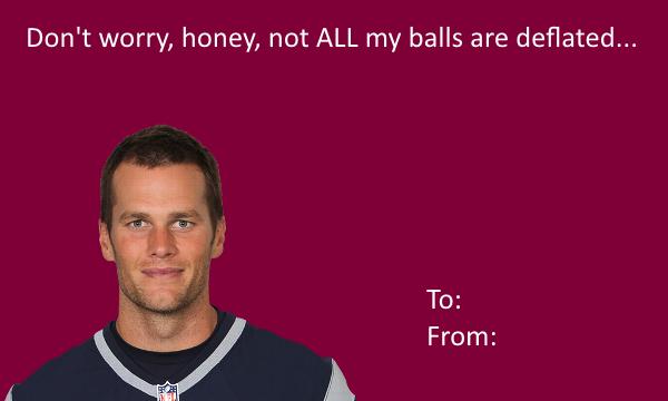 Tom Brady Valentine S Card Deflategate Know Your Meme