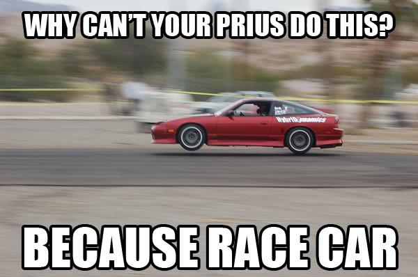 Better Than A Prius Because Race Car Know Your Meme