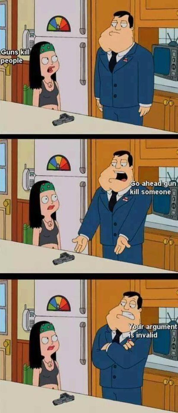 Guns Don T Kill People People Kill People With Guns Your Argument Is Invalid Know Your Meme
