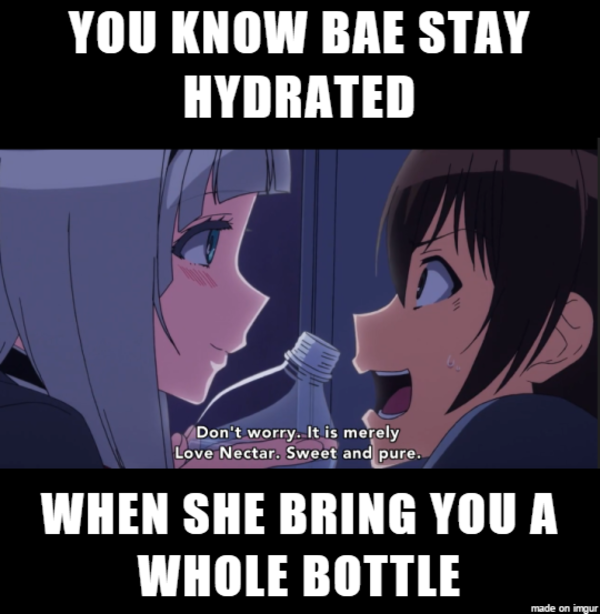 stay hydrated | Love Nectar | Know Your Meme