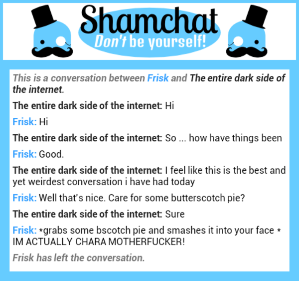 so this happened when i was on shamchat undertale know your meme
