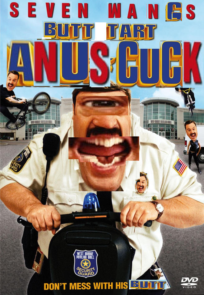 Butt Tart Anus Cuck Paul Blart Mall Cop Know Your Meme