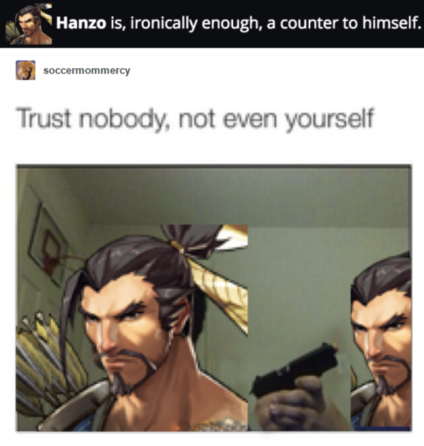 Hanzo Is Ironically Enough A Counter To Himself Trust Nobody Not Even Yourself Know Your Meme Enjoy the videos and music you love, upload original content, and share it all with friends, family, and the world on youtube. trust nobody not even yourself