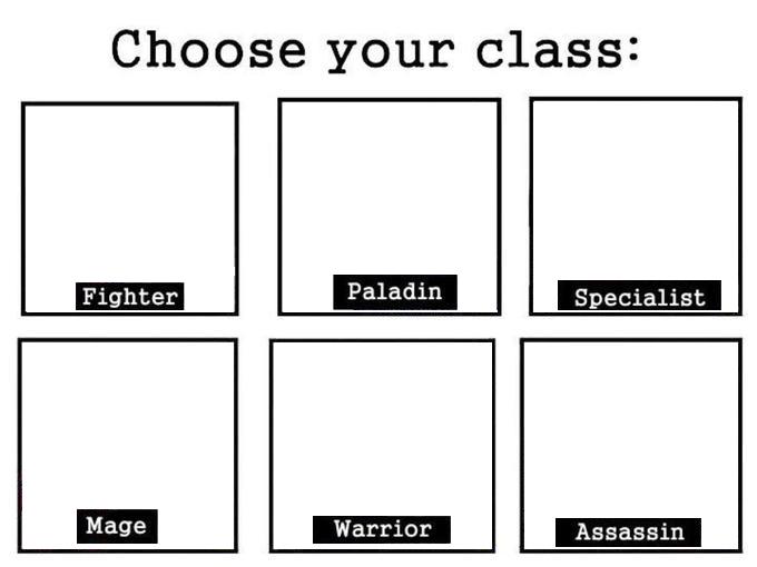 Choose Your Class | Meme Templates | Know Your Meme