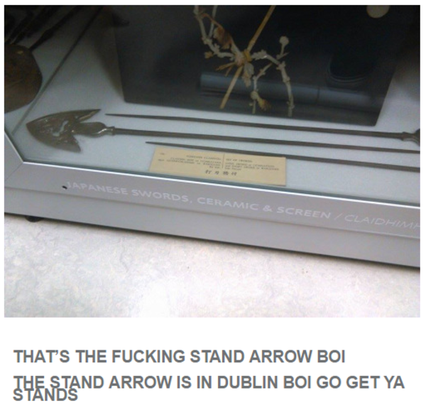 Fancy A Trip To Trip To Ireland Jojo S Bizarre Adventure Know Your Meme Great news!!!you're in the right place for stand arrow. bizarre adventure