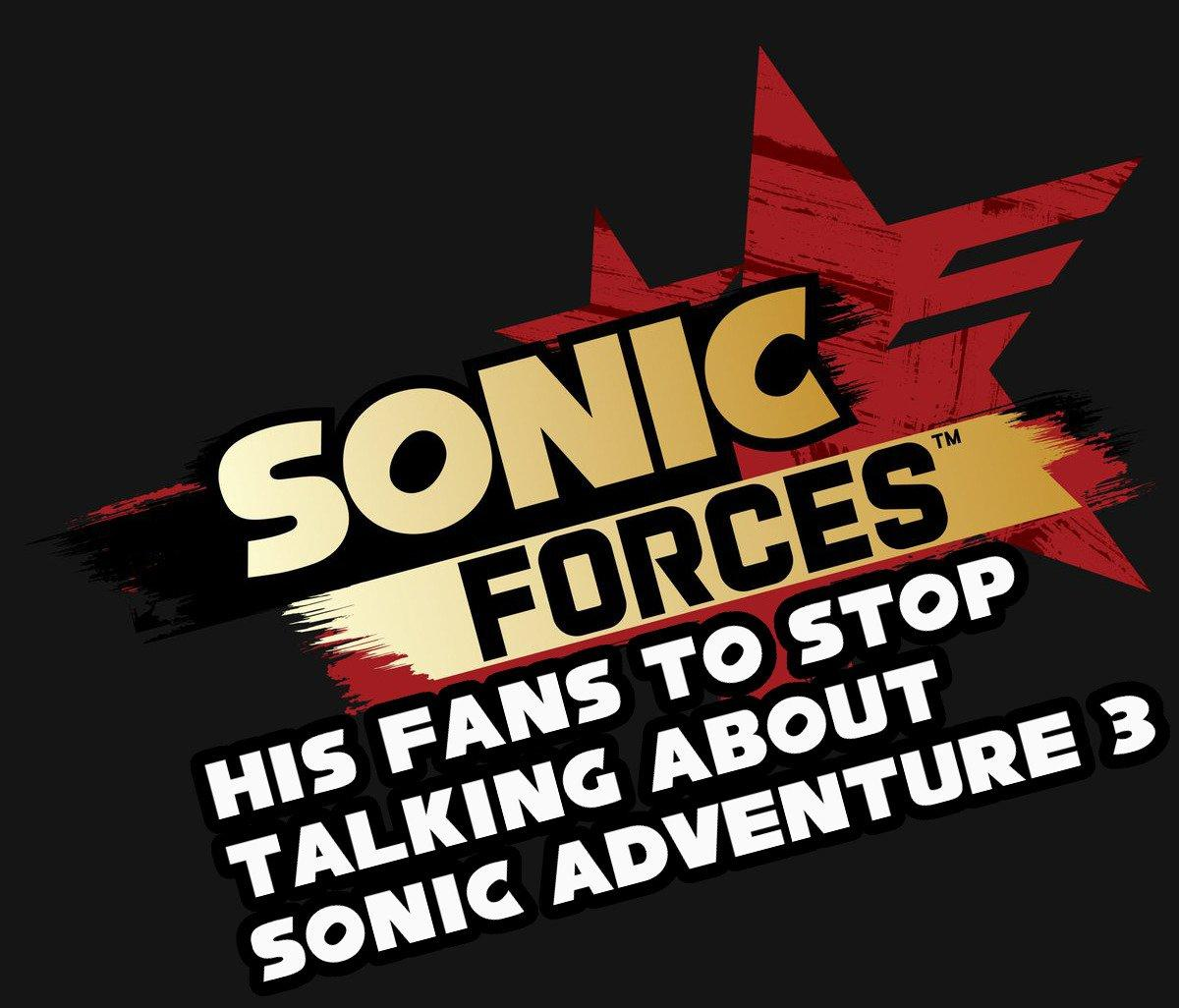 Sonic Forces His Fans To Stop Talking About Sonic Adventure 3