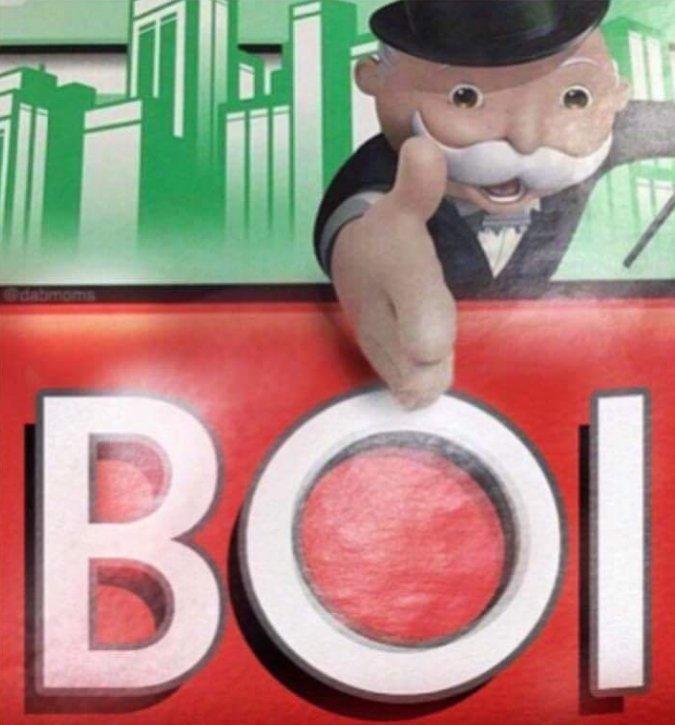 Monopoly BOI | Reaction Images | Know Your Meme