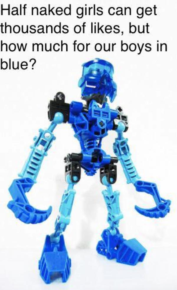 Naked girls can Half Naked Girls Can Get Thousands Of Likes But How Many For Our Boys In Blue Bionicle Know Your Meme