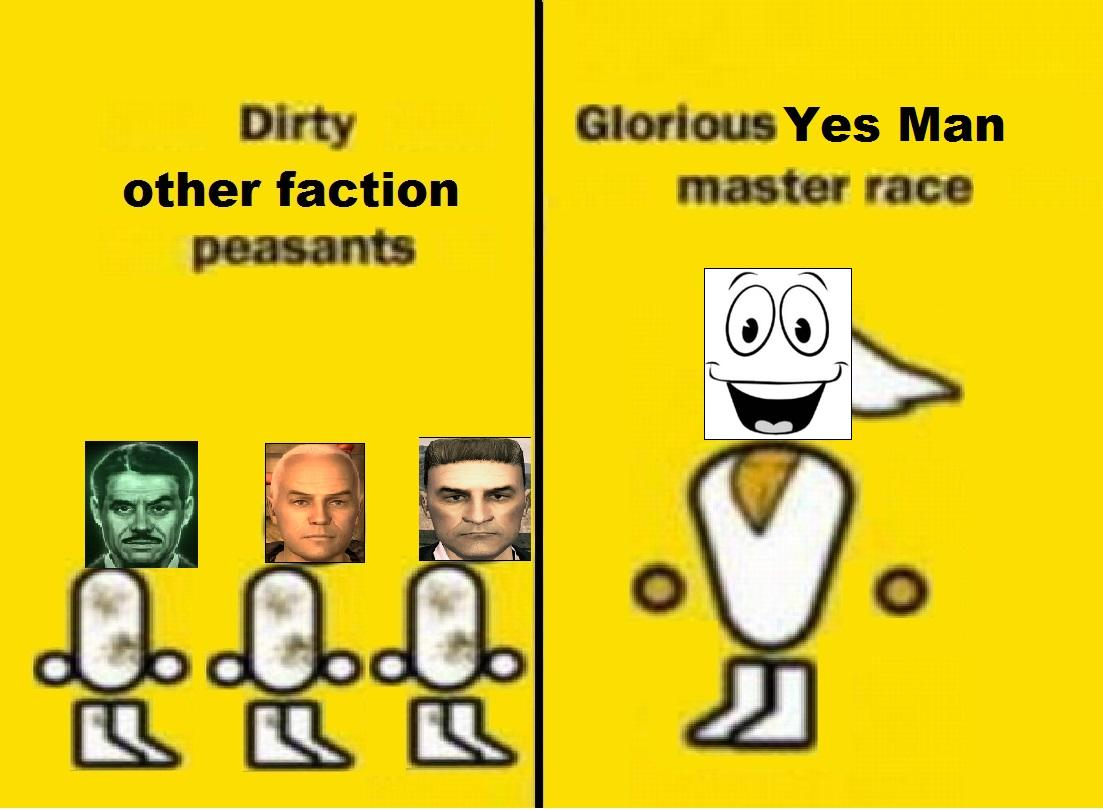 Glorious Yes Man Master Race | Fallout | Know Your Meme
