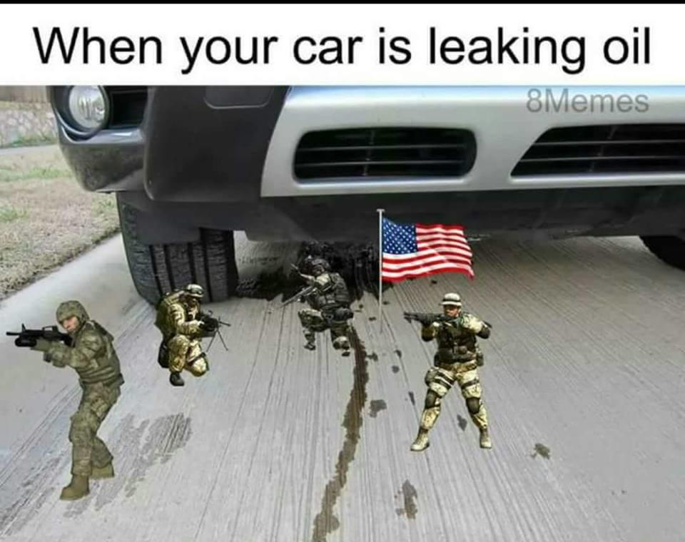 Car Leaking Oil >> When Your Car Is Leaking Oil America Invading For Oil Know Your Meme