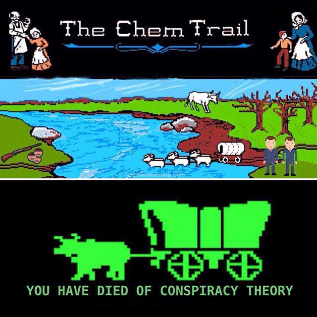 you have died of chemtrail conspiracy the oregon trail know your