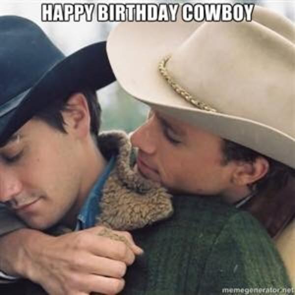 Brokeback Cowboy Birthday Happy Birthday Memes Know Your Meme