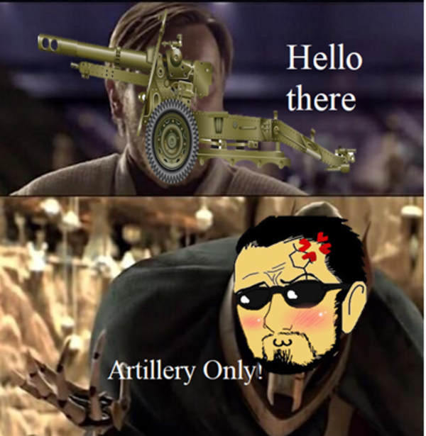 I'm a Bold One | Artillery Only | Know Your Meme