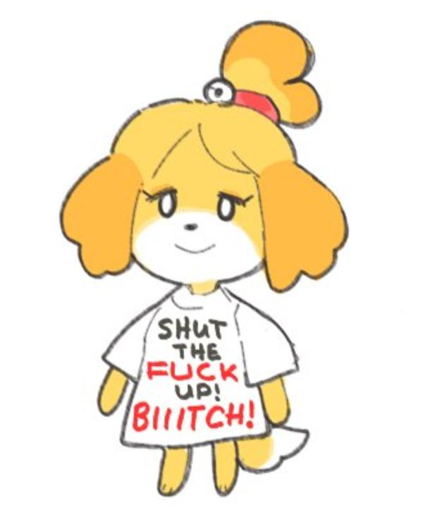 Shut The Fuck Up Biiitch Isabelle Know Your Meme
