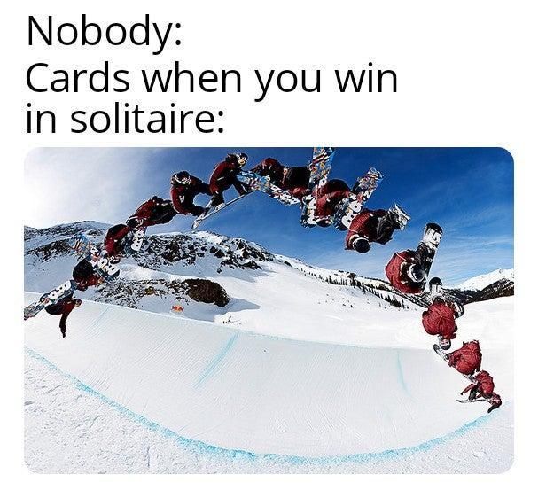 Snowboard Cards When You Win In Solitaire Know Your Meme