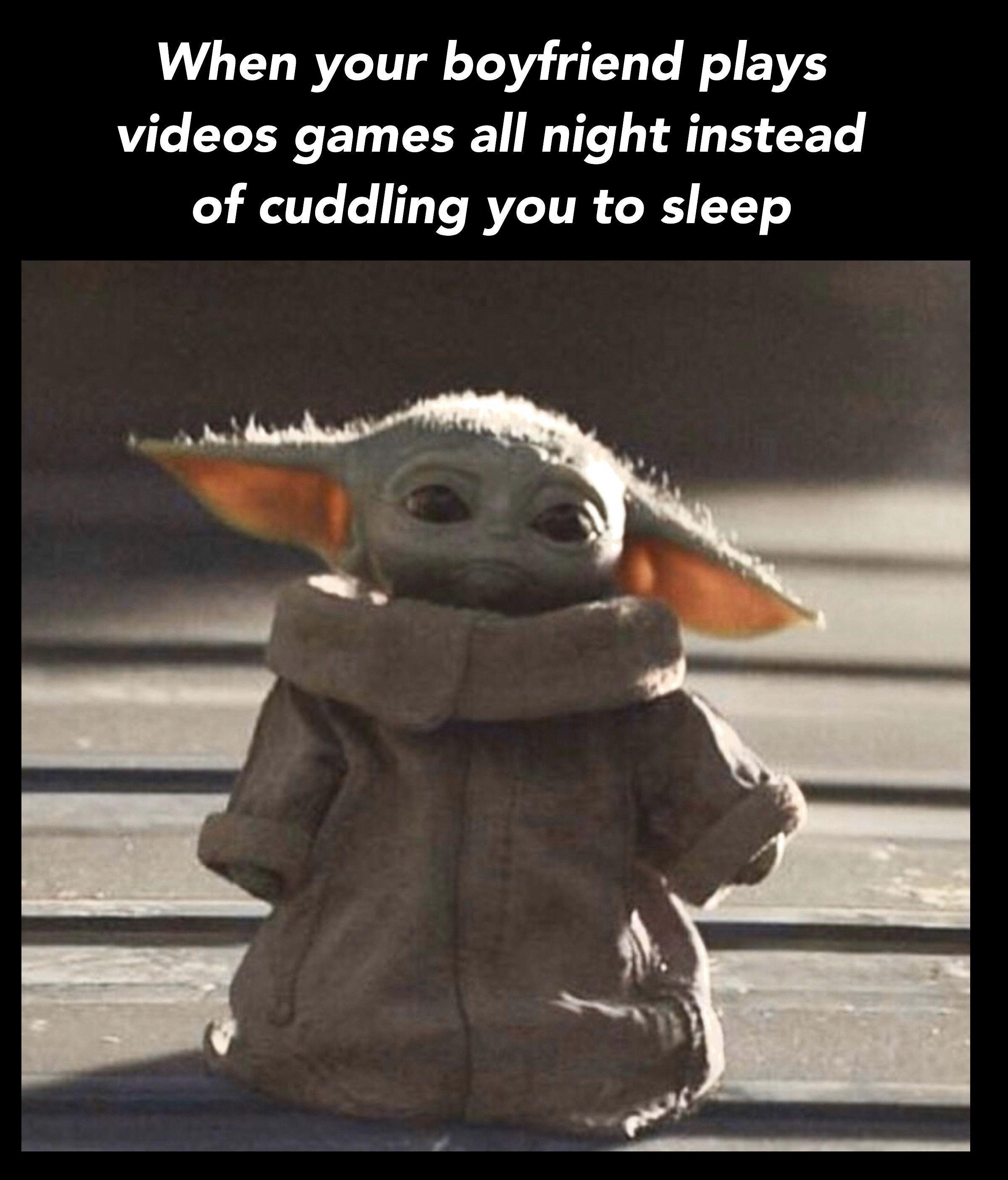 I Need Cuddles Before Bed R Babyyoda Baby Yoda Know Your Meme