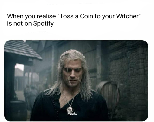 I Can T Get That Song It Of My Head Geralt S Fuck Know