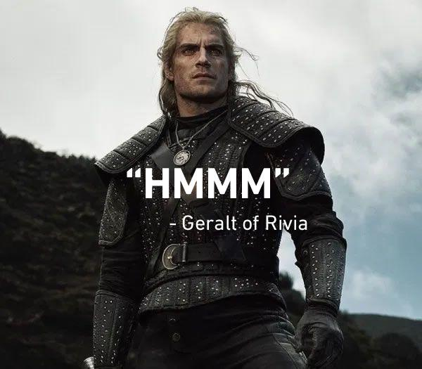 Take A Shot Every Time He Hmmm And Destiny Geralt S