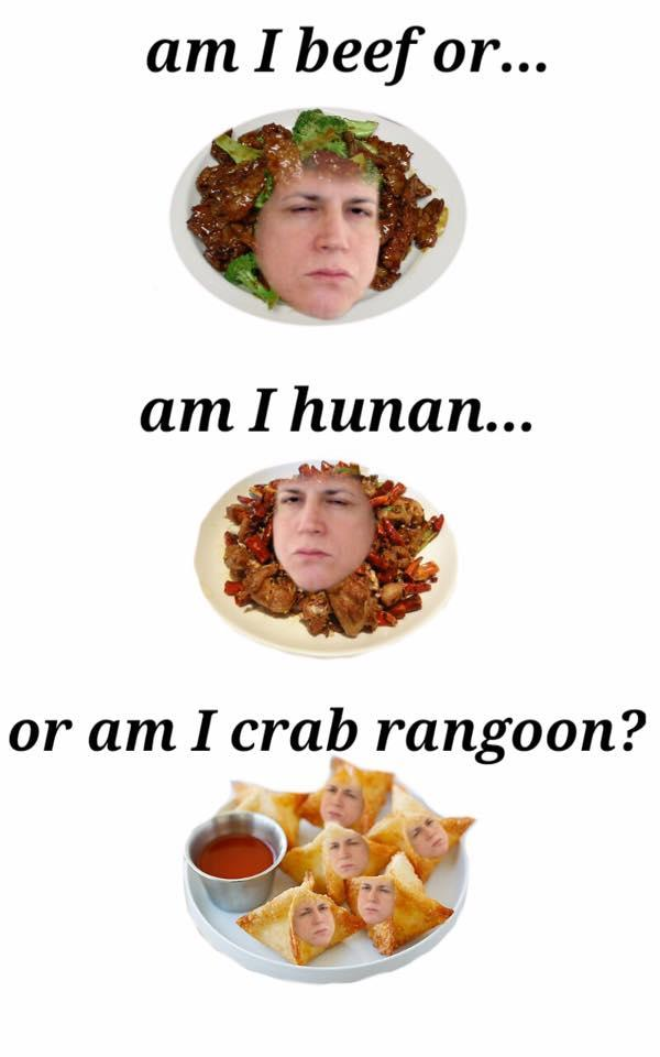 Am I Crab Rangoon Crab Rangoon Know Your Meme
